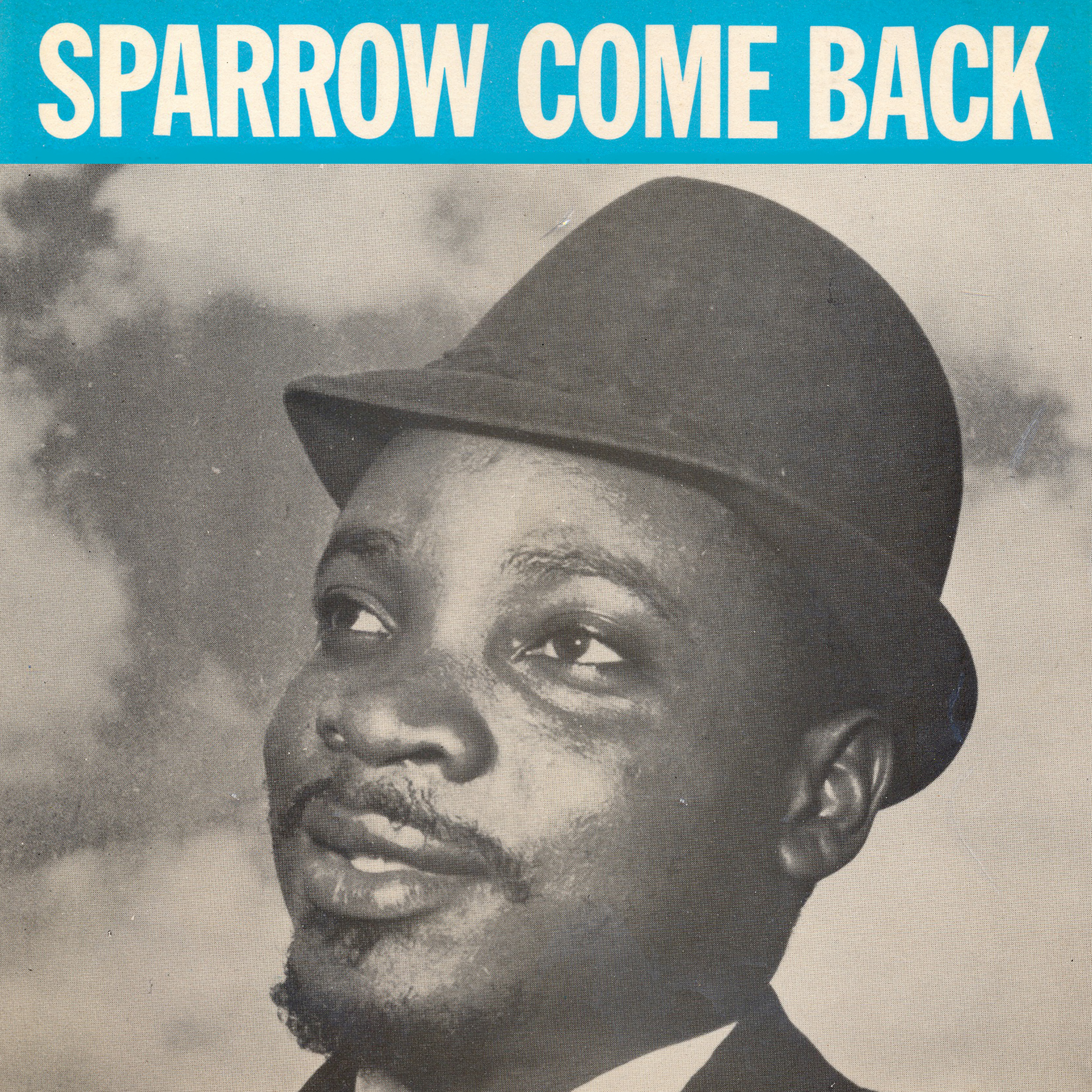 The Mighty Sparrow - Sparrow Come Back
