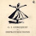 G. I. Gurdjieff Improvisations (April - October 1949)