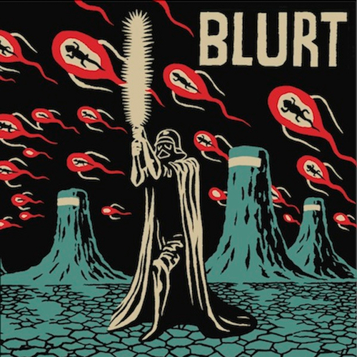 Blurt - Giant Lizards On High