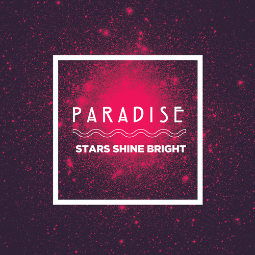 Paradise - Stars Shine Bright / I Can Feel Your Love