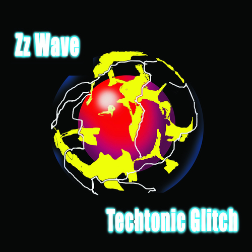 Zz Wave - Techtonic Glitch