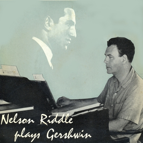 Nelson Riddle and His Orchestra - Nelson Riddle Plays Gershwin