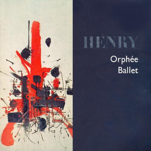 Pierre Henry, Maurice Béjart - Orphée Ballet
