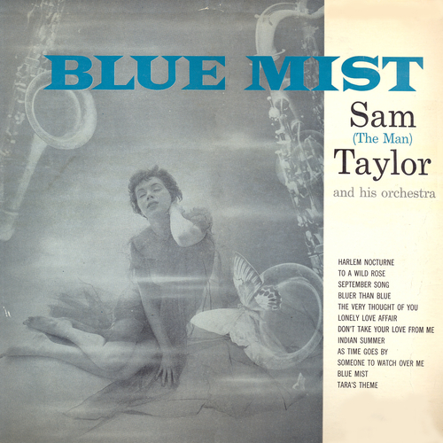Sam (The Man) Taylor and His Orchestra - Blue Mist