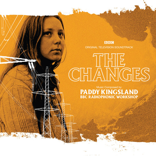 Paddy Kingsland and BBC Radiophonic Workshop - The Changes (Original Television Soundtrack)