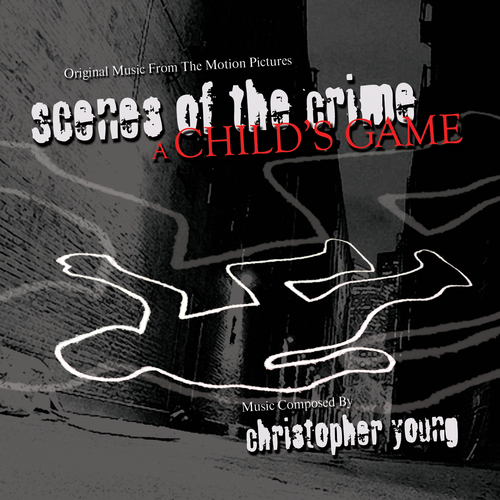 Christopher Young - Scenes of the Crime / A Child's Game (Original Soundtrack Recordings)