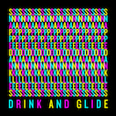Drink and Glide