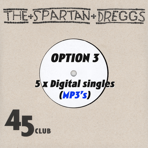 The Spartan Dreggs - Spartan Dreggs 45 Club Subscription (Digital only)