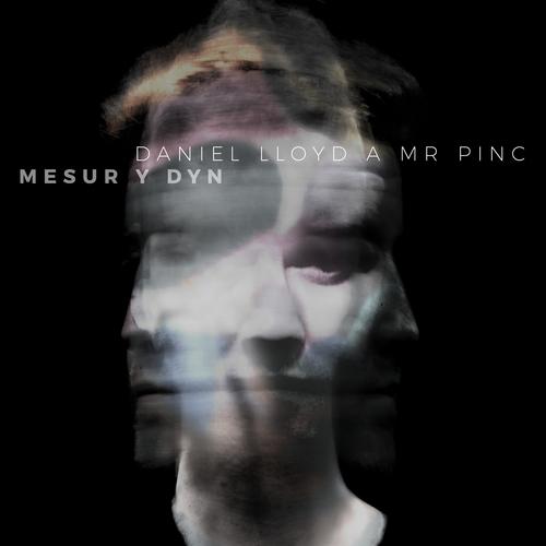 Daniel Lloyd a Mr Pinc - Mesur y Dyn