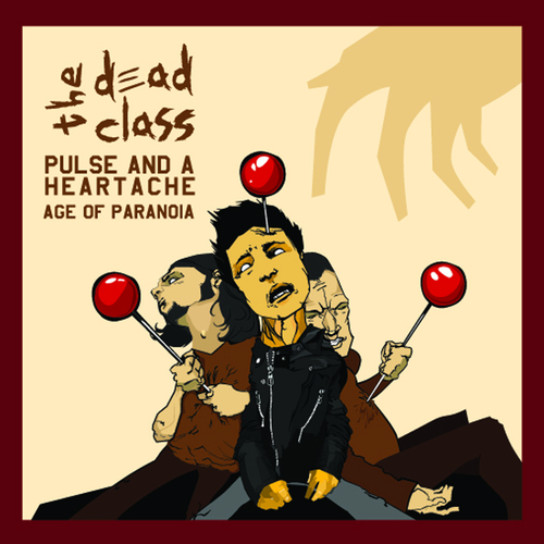 The Dead Class - Pulse and a Heartache/Age of Paranoia