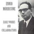 Ennio Morricone: Early Works and Collaborations