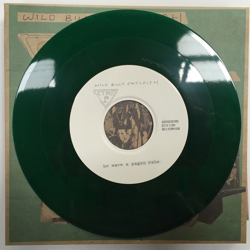 "Billy Childish, CTMF - CTMF - He Wore A Pagan Robe - Limited edition GREEN VINYL 7"" on Squoooge Records, Germany"