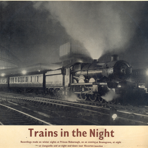 Various Artists - Trains in the Night (Recordings Made At Princess Risborough On the Former G.W. & G.C. Joint Line.)