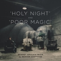 Poor Magic / Holy Night