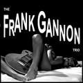 Frank Gannon Trio