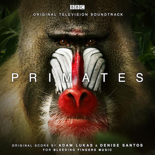 Adam Lukas and Denise Santos - Primates (Original Television Soundtrack)