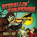 EYEBALLIN' TORPEDOES - Grace N' Grit