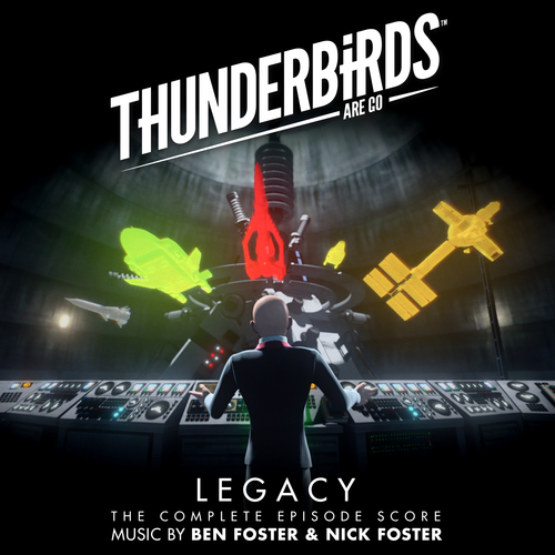 Thunderbirds Are Go - Legacy (The Complete Score) (Original Television Soundtrack)