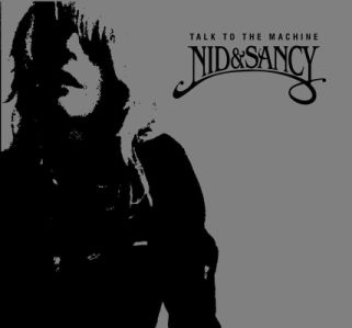 Nid & Sancy - TALK TO THE MACHINE (CD)