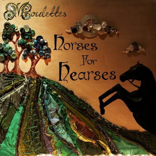 Moulettes - Horses for Hearses