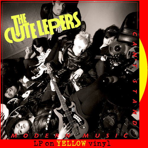 The Cute Lepers - Can't Stand Modern Music (Yellow Vinyl)