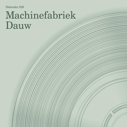 Machinefabriek - Dauw