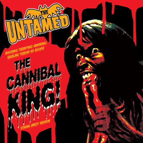 The Untamed - UNTAMED, THE - Cannibal King