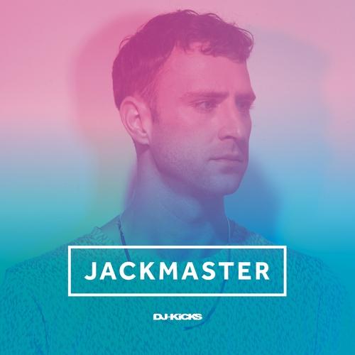 Jackmaster - DJ-Kicks (Jackmaster)
