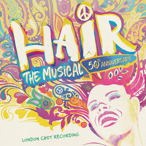Hair London Cast - Hair: The Musical - 50th Anniversary Cast Recording