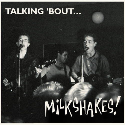 The Milkshakes - Talking 'bout