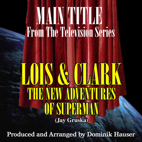 Dominik Hauser - Lois and Clark: The New Adventures of Superman: Main Title