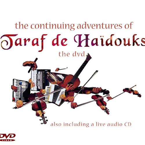 Taraf De Haïdouks - The Continuing Adventures Of