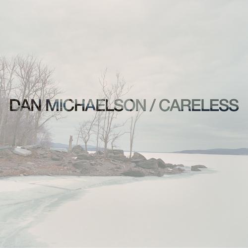 Dan Michaelson - Careless
