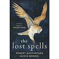 The Lost Spells by Robert Macfarlane and Jackie Morris
