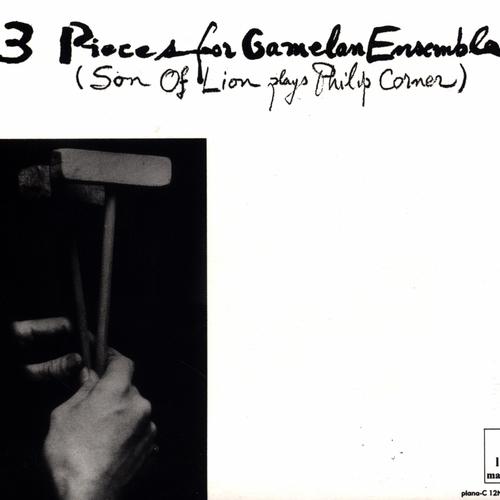 Philip Corner - 3 Pieces For Gamelan Ensemble