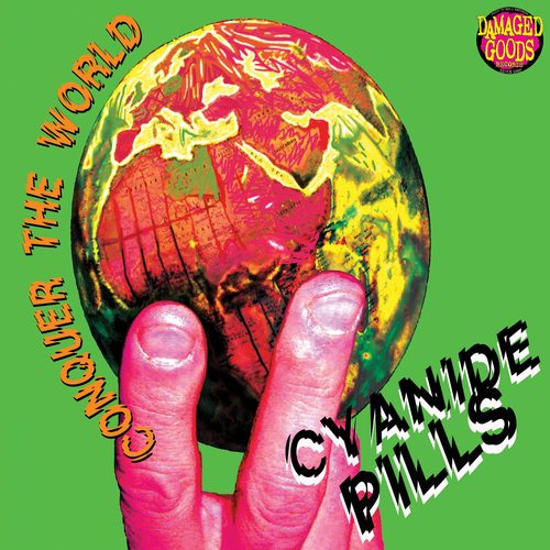 Cyanide Pills - Conquer The World