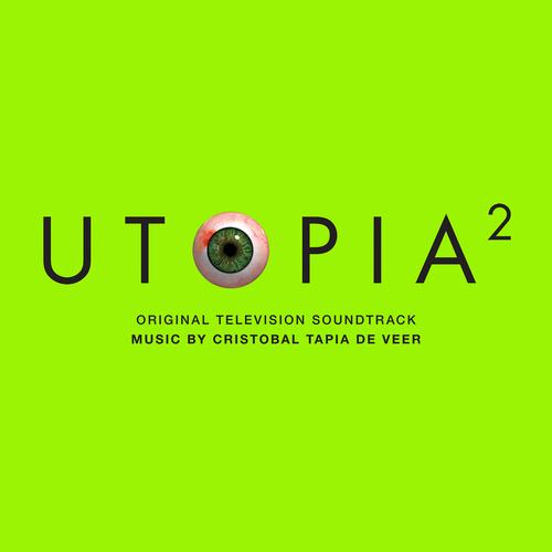 Cristobal Tapia de Veer - Utopia 2 (Original Television Soundtrack)