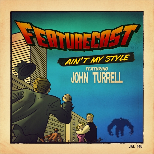 Featurecast - Ain't My Style (feat. John Turrell)