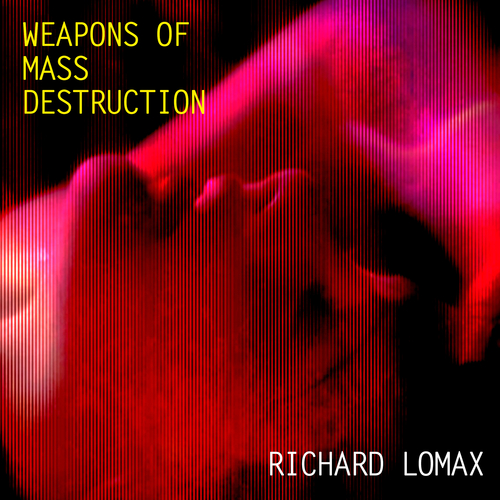Richard Lomax - Weapons of Mass Destruction