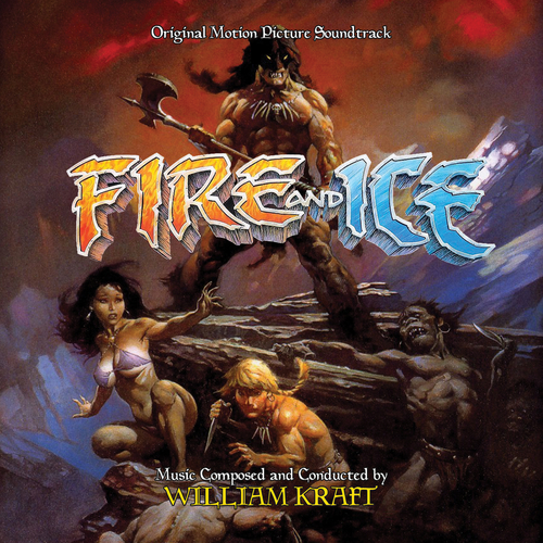 William Kraft - Fire and Ice (Original Soundtrack Recording)