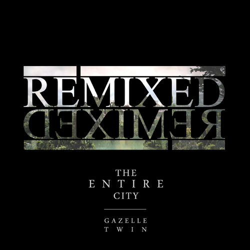 Gazelle Twin - The Entire City Remixed