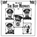 The Last Of The Buff Medways E.P.