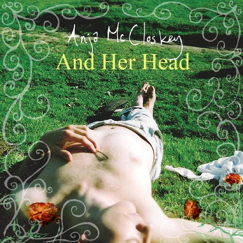 Anja McCloskey - And Her Head