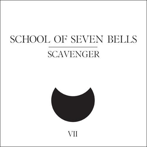 School Of Seven Bells - Scavenger