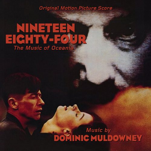 Dominic Muldowney - Nineteen Eighty-Four: The Music of Oceania (Original Motion Picture Score)