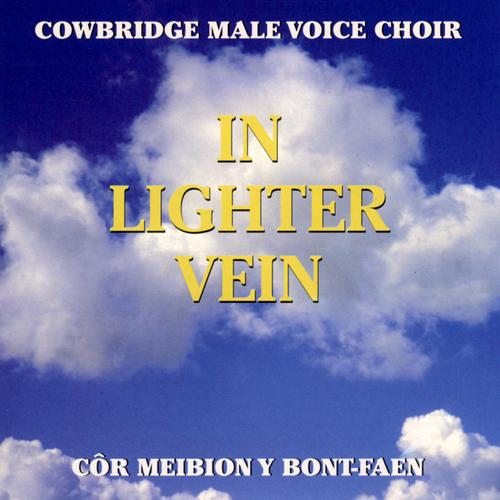 Cor Meibion Y Bontfaen / Cowbridge Male Voice Choir - In Lighter Vein