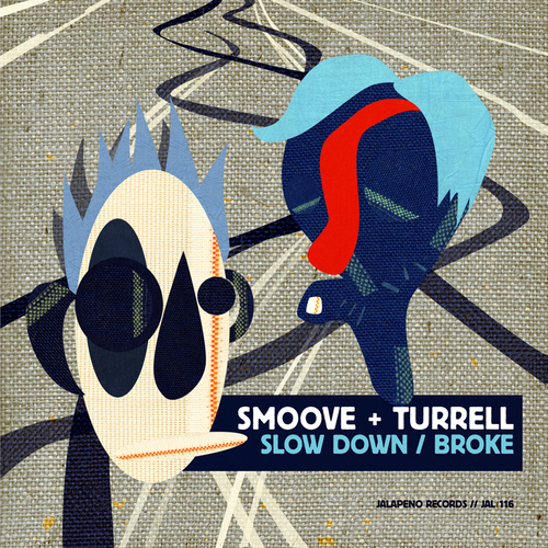 Smoove & Turrell - Slow Down/Broke
