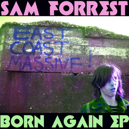 Sam Forrest - Born Again EP