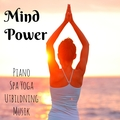 Mind Power - Piano Spa Yoga Utbildning Musik med Instrumental Ljuv Natur Ljud