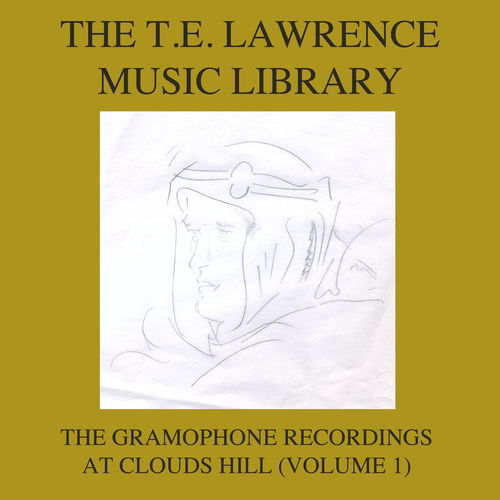 Various Artists - The T. E. Lawrence (Lawrence of Arabia) Music Library, Vol. 1: The Gramophone Recordings At Clouds Hill